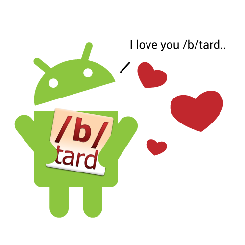 Android btard Love